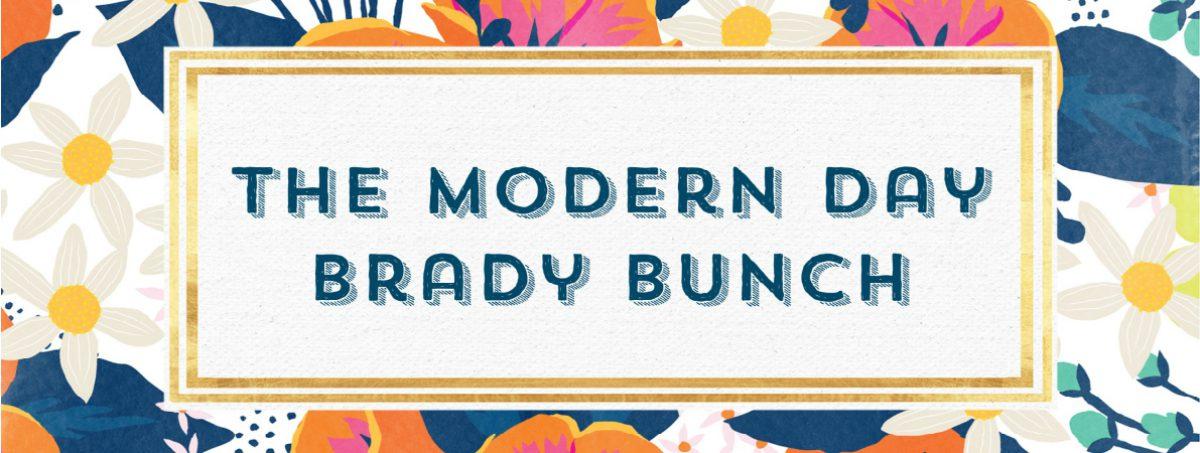 The Modern Day Brady Bunch